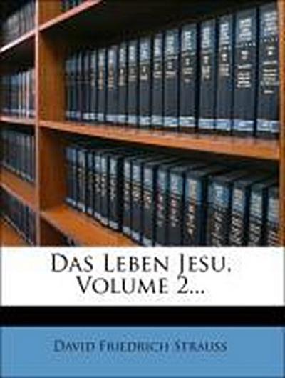Das Leben Jesu, Volume 2...