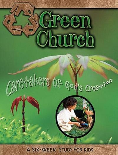 Green Church: Caretakers of God's Creation