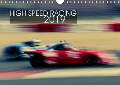 High Speed Racing 2019 (Wall Calendar 2019 DIN A4 Landscape)