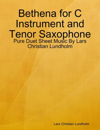Bethena for C Instrument and Tenor Saxophone - Pure Duet Sheet Music By Lars Christian Lundholm