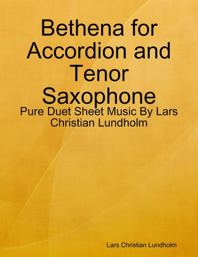Bethena for Accordion and Tenor Saxophone - Pure Duet Sheet Music By Lars Christian Lundholm
