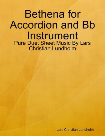 Bethena for Accordion and Bb Instrument - Pure Duet Sheet Music By Lars Christian Lundholm