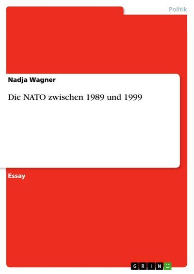 Die NATO zwischen 1989 und 1999
