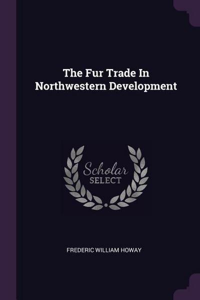 The Fur Trade in Northwestern Development