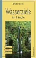 Wasserziele im Ländle; Wandern, Rad fahren, Entdecken; Deutsch; 31 Ktn, 97 farb. Fotos