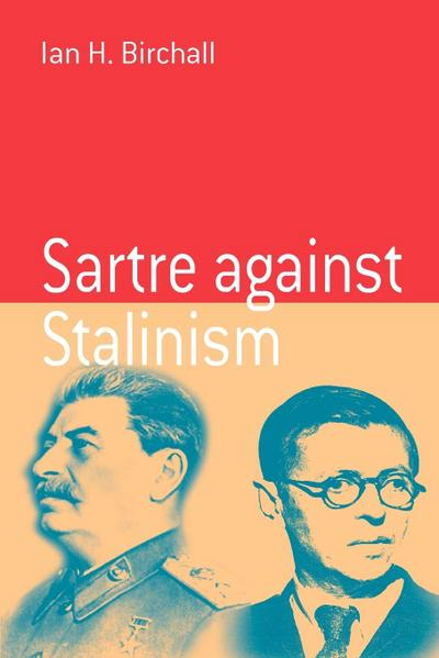Sartre Against Stalinism (Berghahn Monographs in French Studies, Band 3)