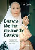 Deutsche Muslime - muslimische Deutsche