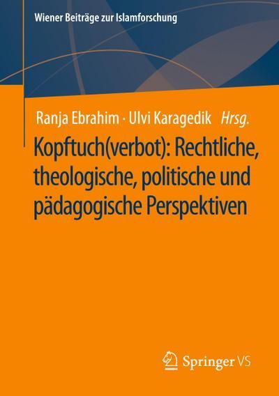 Kopftuch(verbot): Rechtliche, theologische, politische und pädagogische Perspektiven