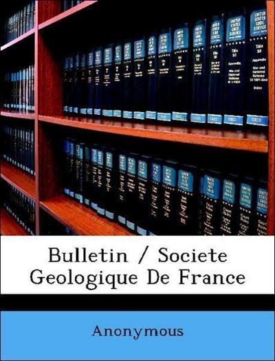 Bulletin / Societe Geologique De France