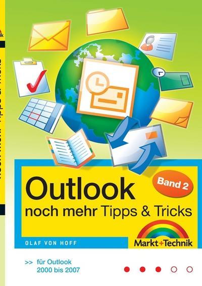 Outlook noch mehr Tipps & Tricks Band 2: Für Outlook 2000-2007