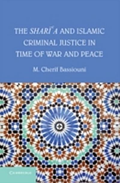 Shari'a and Islamic Criminal Justice in Time of War and Peace