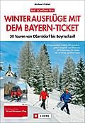 Die schönsten Winterausflüge mit dem Bayern-Ticket