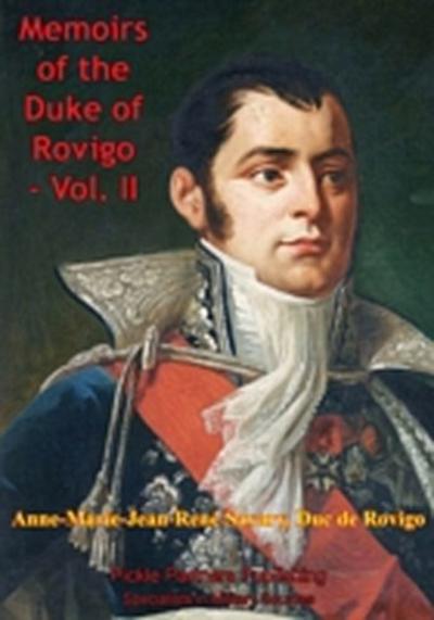 Memoirs Of Duke Of Rovigo Vol. II