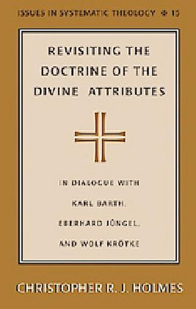 Revisiting the Doctrine of the Divine Attributes