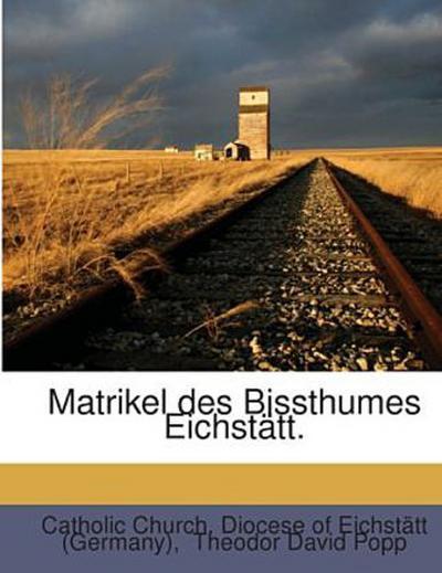 Matrikel des Bissthumes Eichstätt.