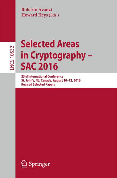 Selected Areas in Cryptography - SAC 2016