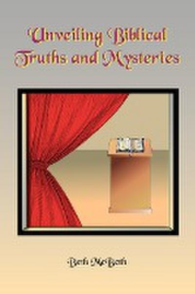 Unveiling Bibical Truths and Mysteries