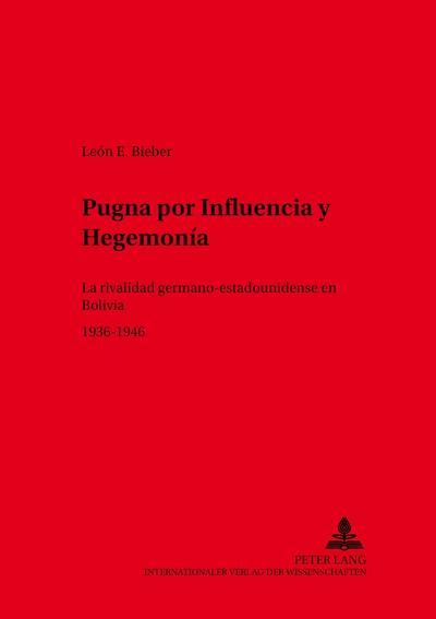 Pugna por Influencia y Hegemonía
