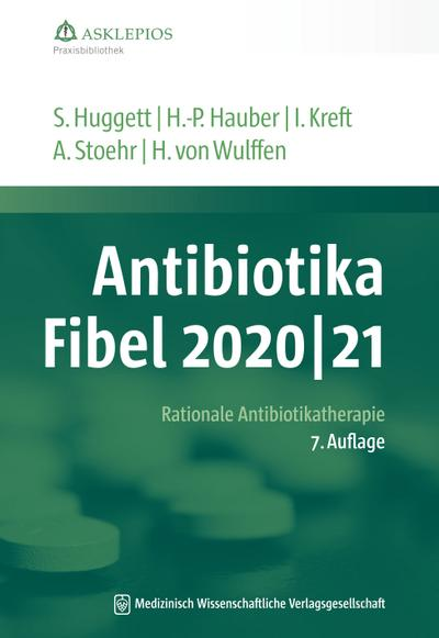 Antibiotika-Fibel 2020/21: Rationale Antibiotikatherapie (Die Asklepios Praxisbibliothek)