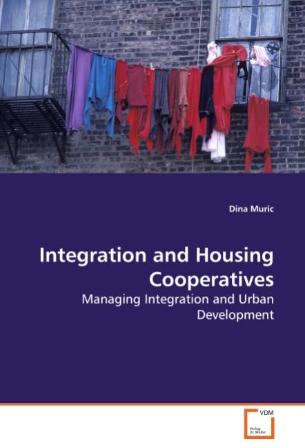 Integration and Housing Cooperatives - Dina Muric -  9783639286861