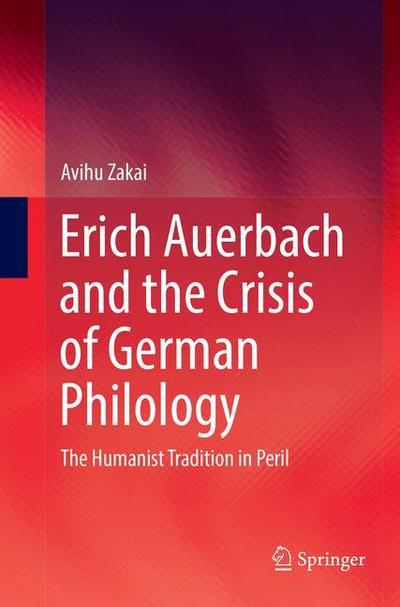 Erich Auerbach and the Crisis of German Philology