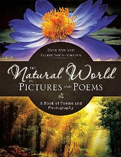 The Natural World in Pictures and Poems
