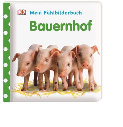Mein Fühlbilderbuch. Bauernhof