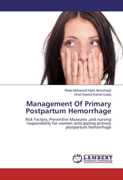 Management Of Primary Postpartum Hemorrhage