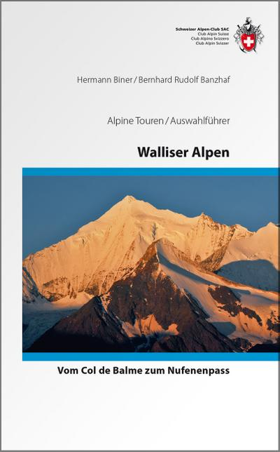 Walliser Alpen - Vom Trient zum Nufenenpass - die klassischen Hochtouren