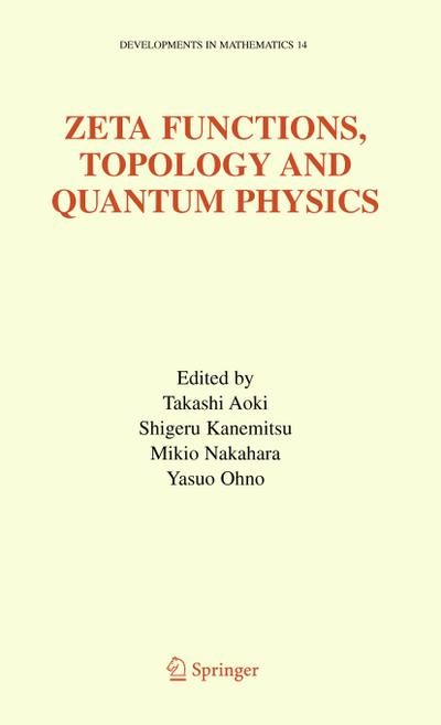 Zeta Functions, Topology and Quantum Physics
