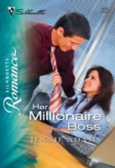 Her Millionaire Boss (Mills & Boon Silhouette)