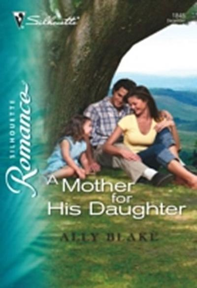 Mother for His Daughter (Mills & Boon Silhouette)
