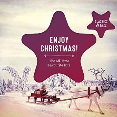 Enjoy Christmas! The All-Time-Favourite Hits From Classics & Jazz