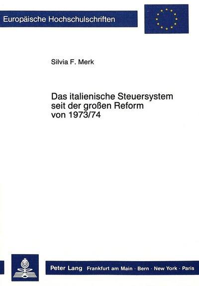 Das italienische Steuersystem seit der grossen Reform von 1973/74