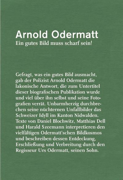 Arnold Odermatt, Ein gutes Bild muss scharf sein!