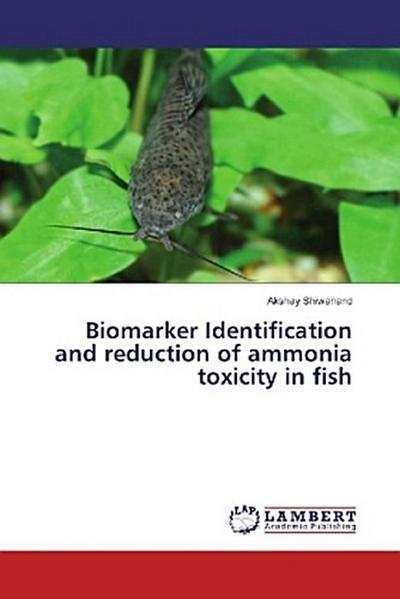 Biomarker Identification and reduction of ammonia toxicity in fish
