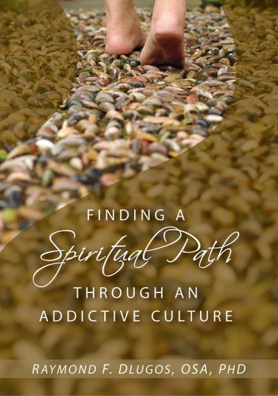 Finding a Spiritual Path Through an Addictive Culture