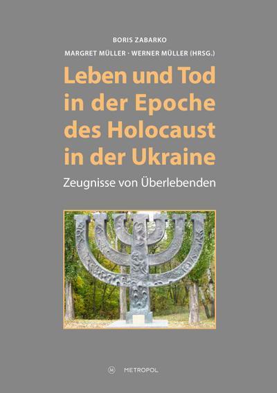 Leben und Tod in der Epoche des Holocaust in der Ukraine