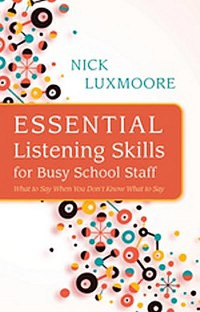 Essential Listening Skills for Busy School Staff