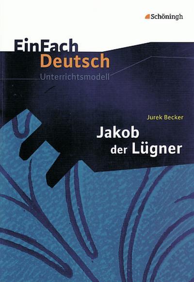Jakob der Lügner. EinFach Deutsch Unterrichtsmodelle