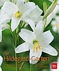 Der Hildegard-Garten: Heilkräftige Pflanzen & ...
