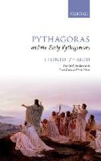 Pythagoras and the Early Pythagoreans