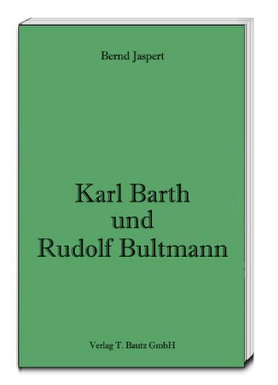 Karl Barth und Rudolf Bultmann