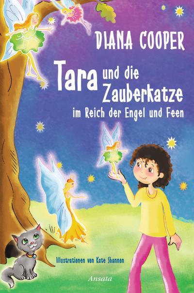 Tara und die Zauberkatze im Reich der Engel und Feen
