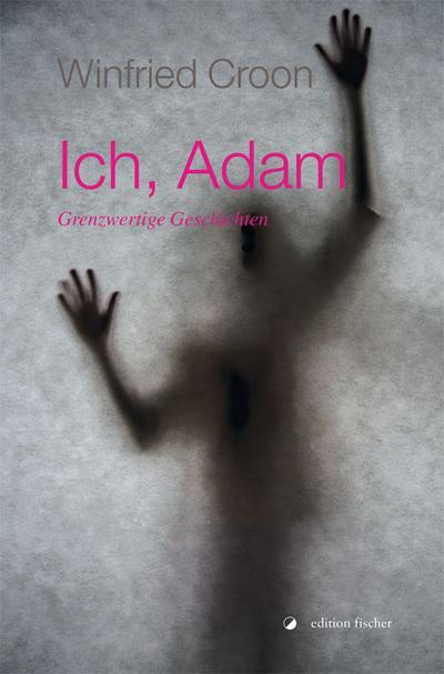 ich-adam-grenzwertige-geschichten