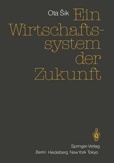 Ein Wirtschaftssystem der Zukunft