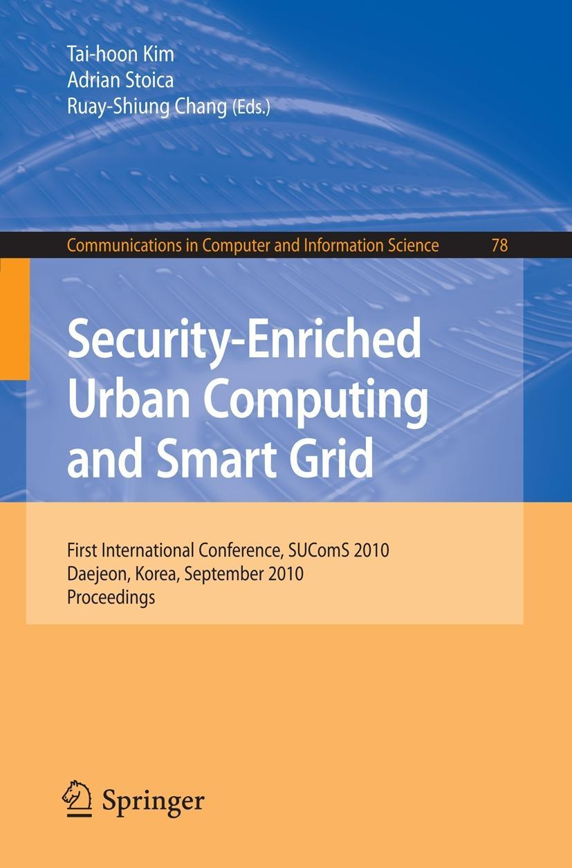 Security-Enriched Urban Computing and Smart Grid Tai-Hoon Kim