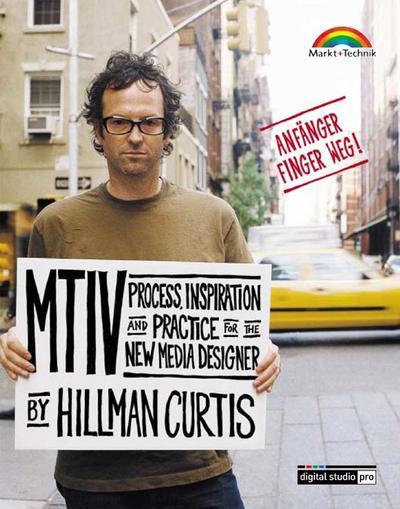 MTIV - Process, Inspiration and Practice for the New Media Designer . Deutsche Ausgabe (Digital Studio Pro)