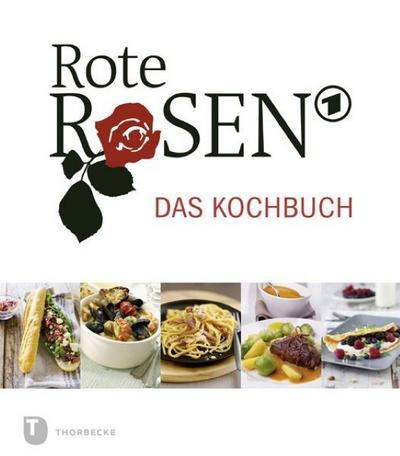 Rote Rosen - das Kochbuch