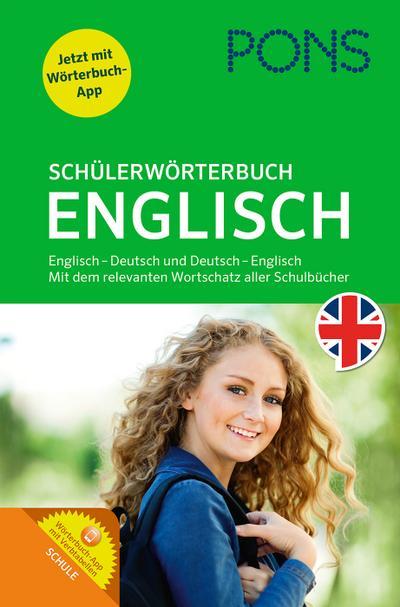 PONS Schülerwörterbuch Englisch-Deutsch / Deutsch-Englisch: Mit dem Wortschatz aller relevanten Lehrwerke. Mit App.